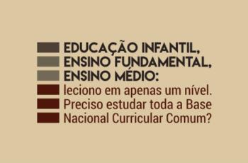 Preciso estudar a Base Nacional Curricular Comum inteira?